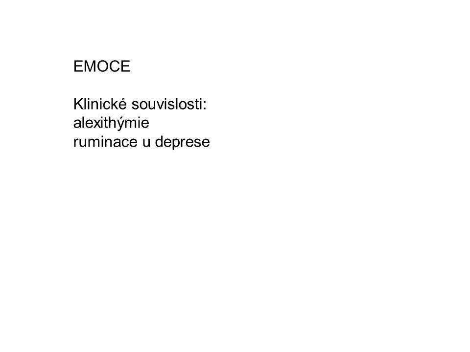 EMOCE Klinické souvislosti: alexithýmie ruminace u deprese