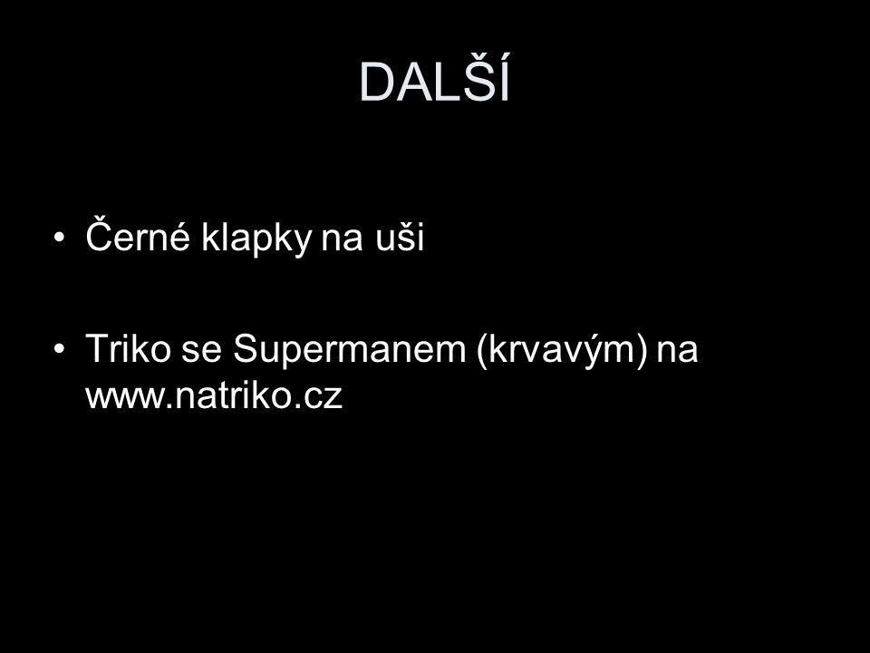 DALŠÍ Černé klapky na uši Triko se Supermanem (krvavým) na www.natriko.cz