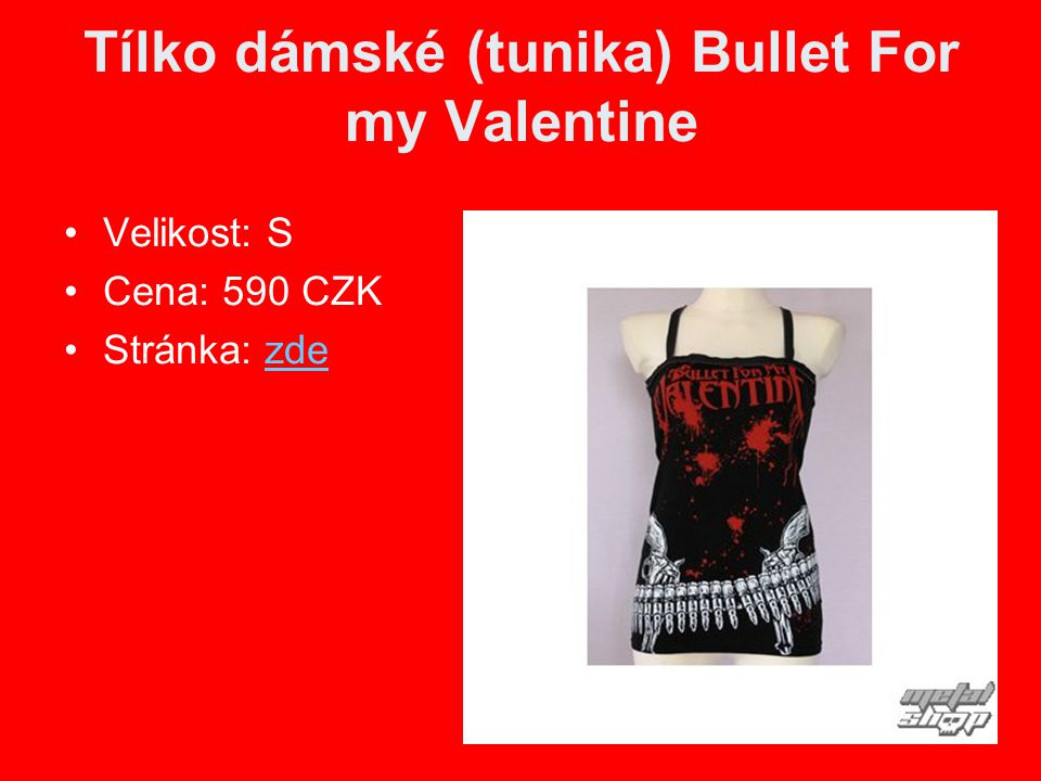 Tílko dámské (tunika) Bullet For my Valentine Velikost: S Cena: 590 CZK Stránka: zdezde