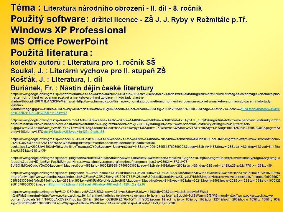 Téma : Literatura národního obrození - II. díl - 8. ročník Použitý software: držitel licence - ZŠ J. J. Ryby v Rožmitále p.Tř. Windows XP Professional