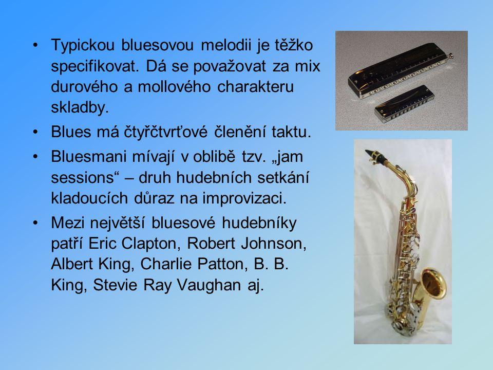 Typickou bluesovou melodii je těžko specifikovat. Dá se považovat za mix durového a mollového charakteru skladby. Blues má čtyřčtvrťové členění taktu.