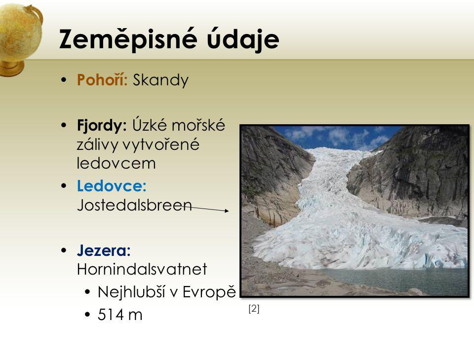 Zeměpisné údaje Pohoří: Skandy Fjordy: Úzké mořské zálivy vytvořené ledovcem Ledovce: Jostedalsbreen Jezera: Hornindalsvatnet Nejhlubší v Evropě 514 m [2][2]