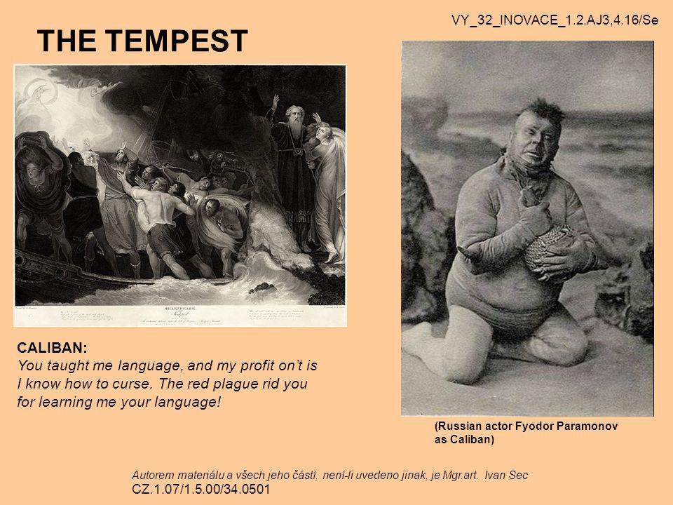 THE TEMPEST VY_32_INOVACE_1.2.AJ3,4.16/Se Autorem materiálu a všech jeho částí, není-li uvedeno jinak, je Mgr.art. Ivan Sec CZ.1.07/1.5.00/34.0501 (Ru