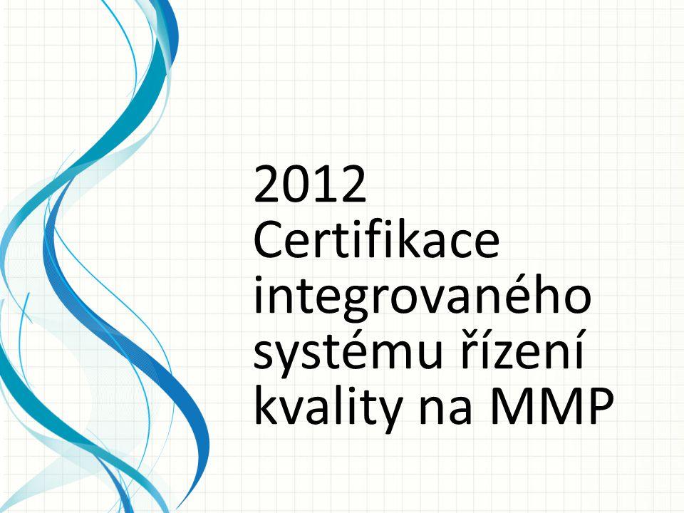 2012 Certifikace integrovaného systému řízení kvality na MMP