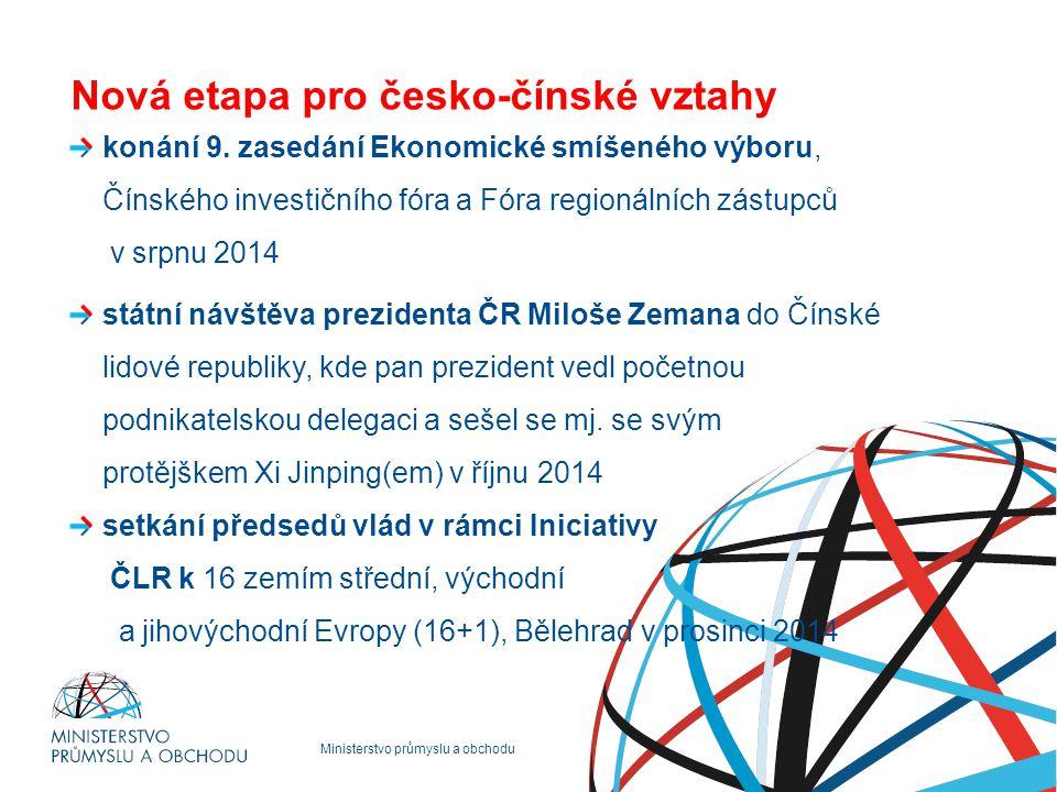 Ministerstvo průmyslu a obchodu Nová etapa pro česko-čínské vztahy konání 9. zasedání Ekonomické smíšeného výboru, Čínského investičního fóra a Fóra r