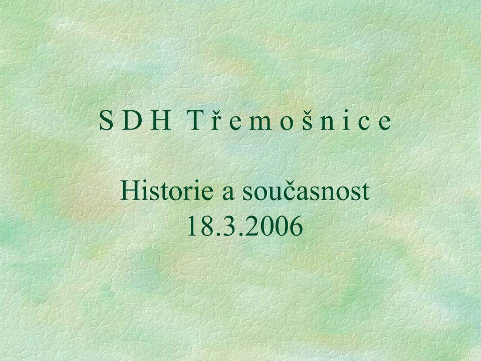 S D H T ř e m o š n i c e Historie a současnost 18.3.2006