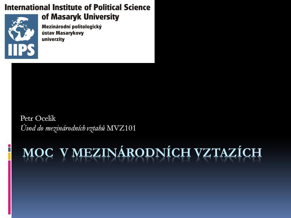 Petr Ocelík Úvod do mezinárodních vztahů MVZ101