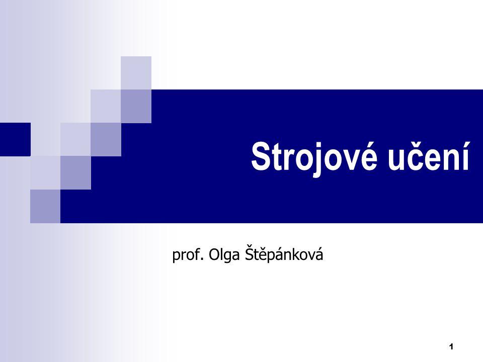 1 Strojové učení prof. Olga Štěpánková