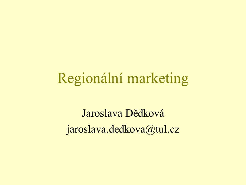 Regionální marketing Jaroslava Dědková jaroslava.dedkova@tul.cz