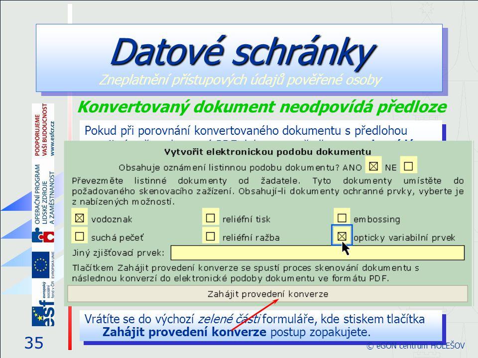 Pokud při porovnání konvertovaného dokumentu s předlohou zjistíte, že zobrazený PDF dokument předloze neodpovídá (například je příliš tmavý nebo vykazuje jiné vady), můžete skenování a konverzi zopakovat.