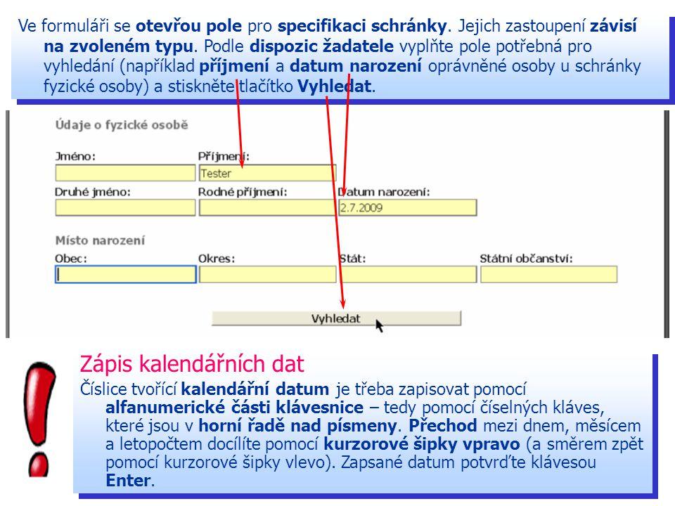 Ve formuláři se otevřou pole pro specifikaci schránky.