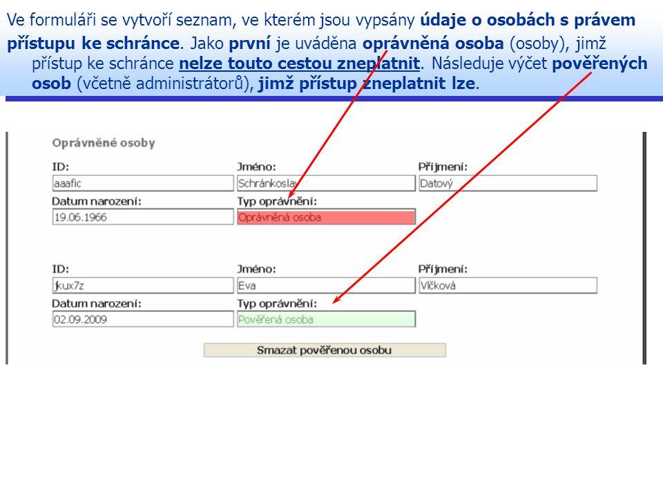 Ve formuláři se vytvoří seznam, ve kterém jsou vypsány údaje o osobách s právem přístupu ke schránce.