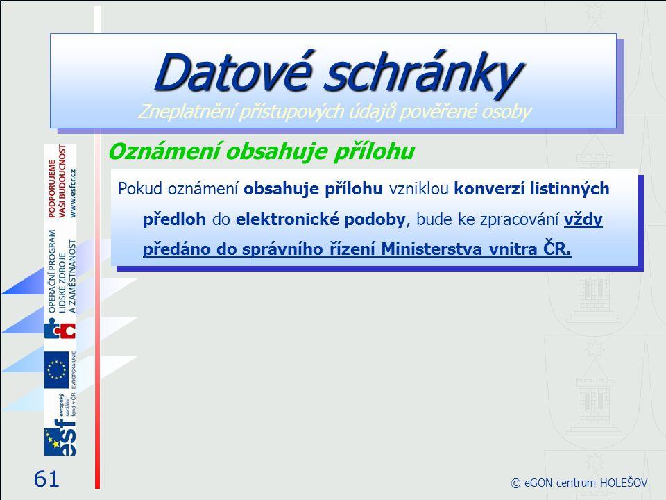 Pokud oznámení obsahuje přílohu vzniklou konverzí listinných předloh do elektronické podoby, bude ke zpracování vždy předáno do správního řízení Ministerstva vnitra ČR.