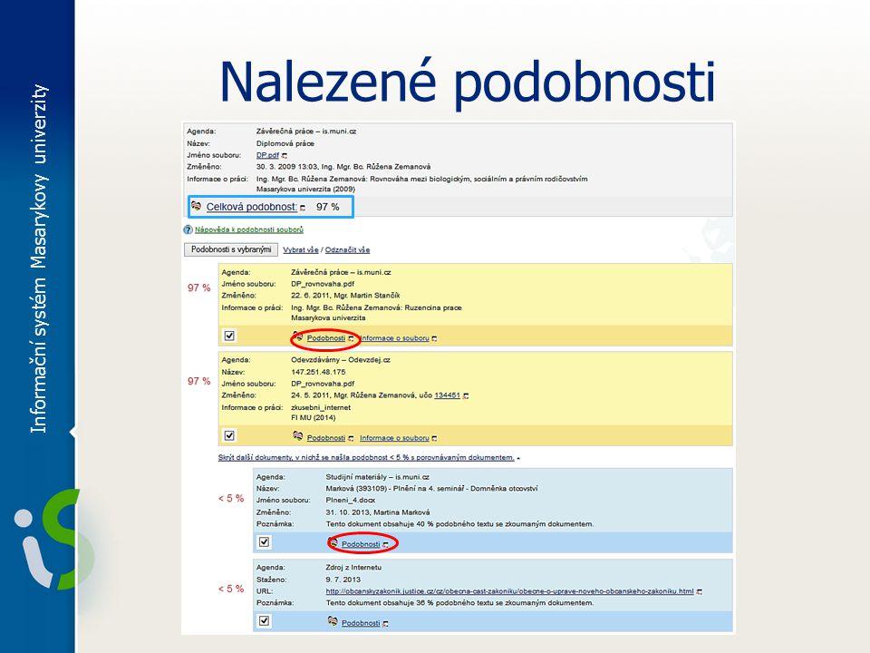 Nalezené podobnosti Informační systém Masarykovy univerzity