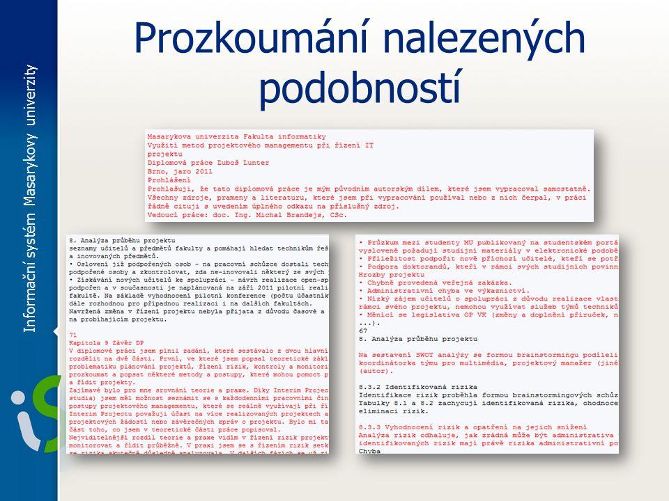 Prozkoumání nalezených podobností Informační systém Masarykovy univerzity
