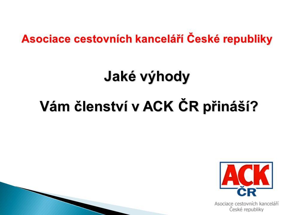 Asociace cestovních kanceláří České republiky Přidejte se k nám.