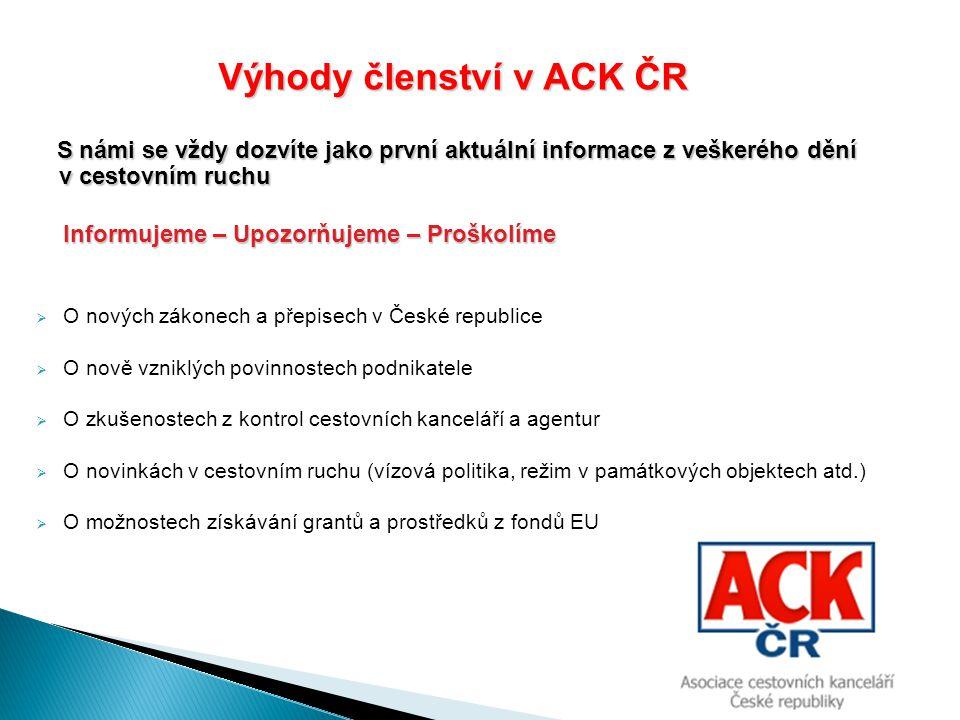 Výhody členství v ACK ČR Pořádáme 10 klubových dnů s pohoštěním a odborným seminářem  Využití komunitních webů a Facebooku pro cestovní kanceláře