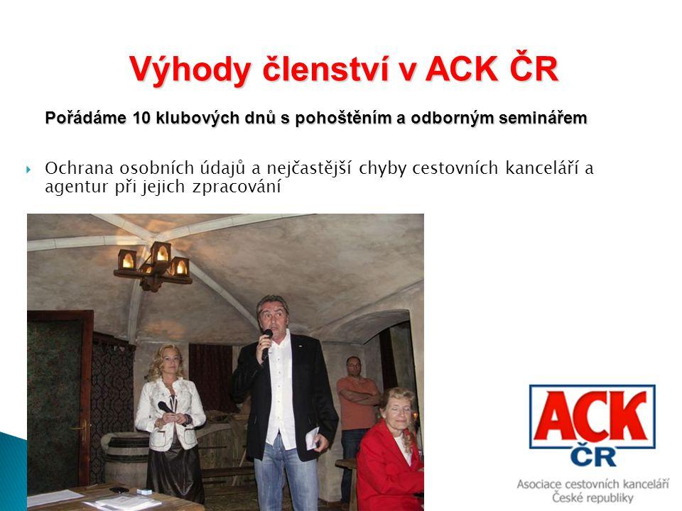 Výhody členství v ACK ČR Výhody členství v ACK ČR S námi získáte zvýhodněné podmínky účasti na veletrzích cestovního ruchu (GO Brno, Holiday World Praha, FOR TRAVEL Praha)