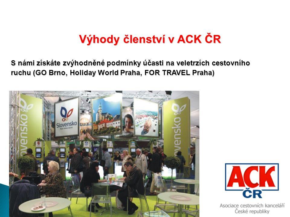Výhody členství v ACK ČR Výhody členství v ACK ČR S námi získáte zvýhodněné podmínky účasti na veletrzích cestovního ruchu (GO Brno, Holiday World Pra