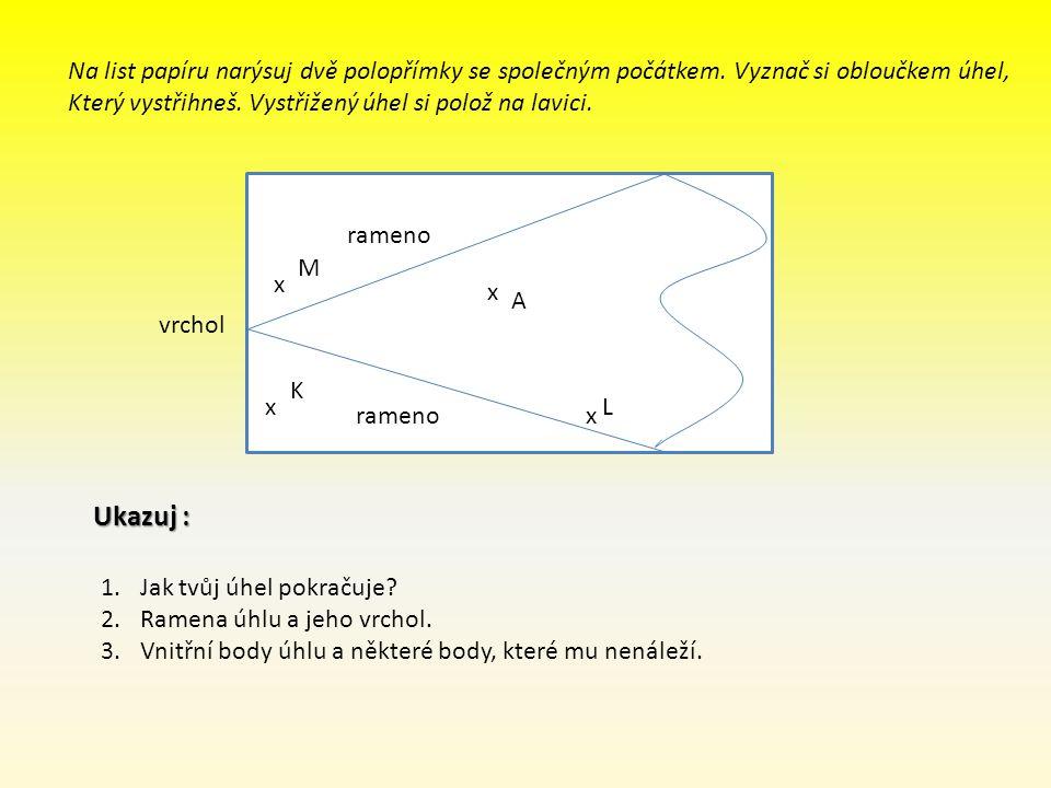 r Na list papíru narýsuj dvě polopřímky se společným počátkem.
