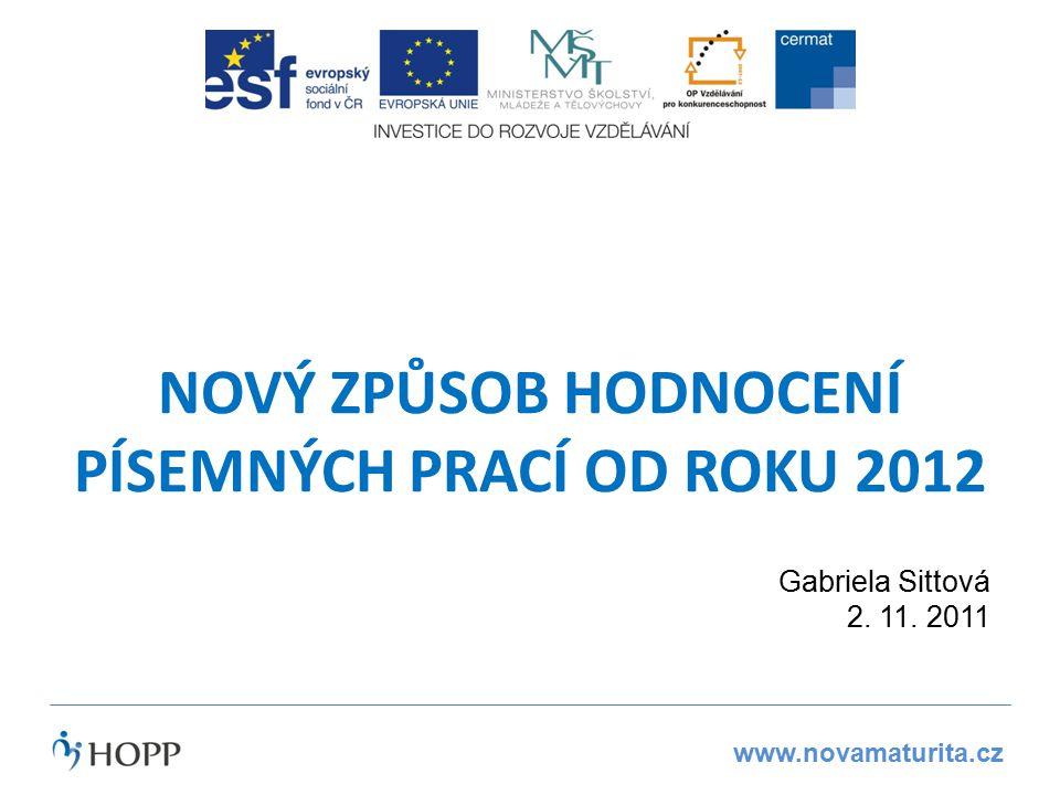 www.novamaturita.cz. f NOVÝ ZPŮSOB HODNOCENÍ PÍSEMNÝCH PRACÍ OD ROKU 2012 Gabriela Sittová 2.