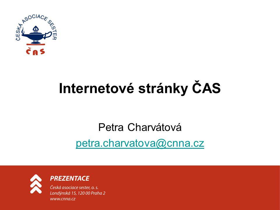 Internetové stránky ČAS Petra Charvátová petra.charvatova@cnna.cz