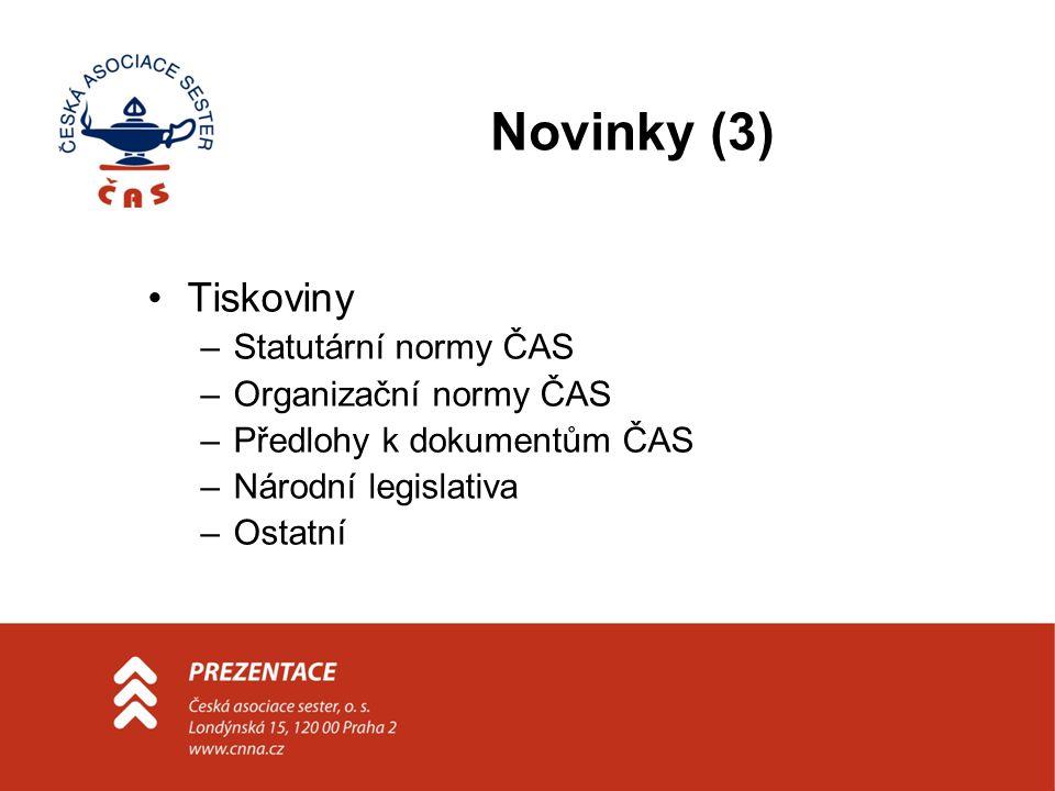 Novinky (3) Tiskoviny –Statutární normy ČAS –Organizační normy ČAS –Předlohy k dokumentům ČAS –Národní legislativa –Ostatní