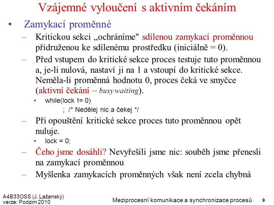 A4B33OSS (J. Lažanský) verze: Podzim 2010 Meziprocesní komunikace a synchronizace procesů 40 Dotazy