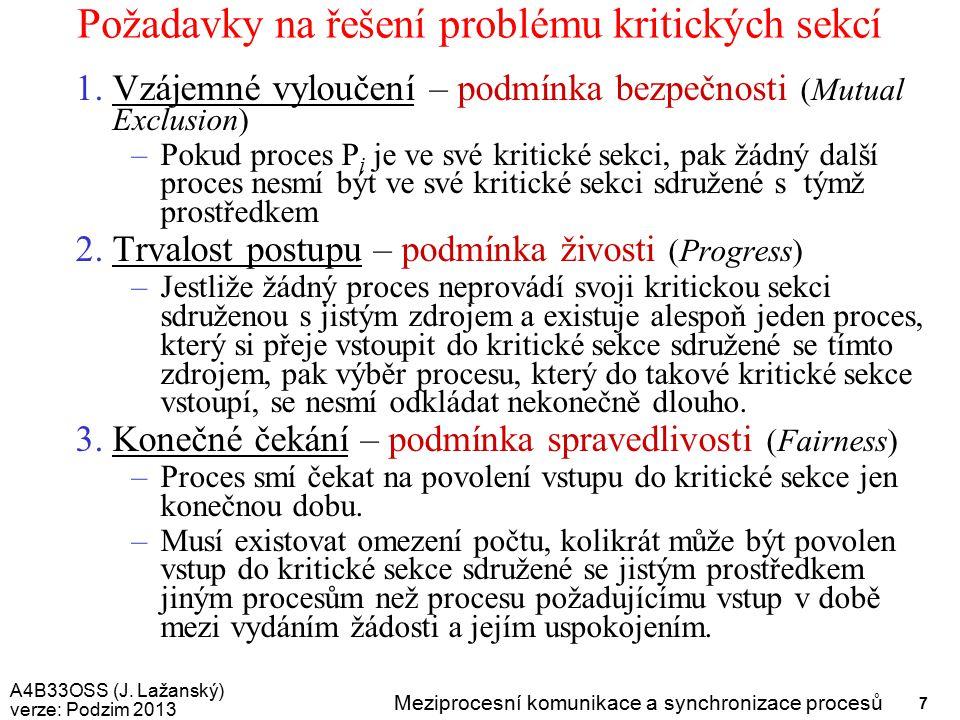 A4B33OSS (J. Lažanský) verze: Podzim 2013 Meziprocesní komunikace a synchronizace procesů 58 Dotazy