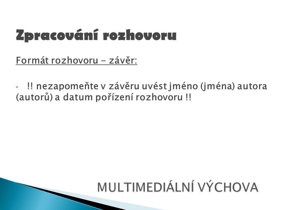 Formát rozhovoru - závěr: !.