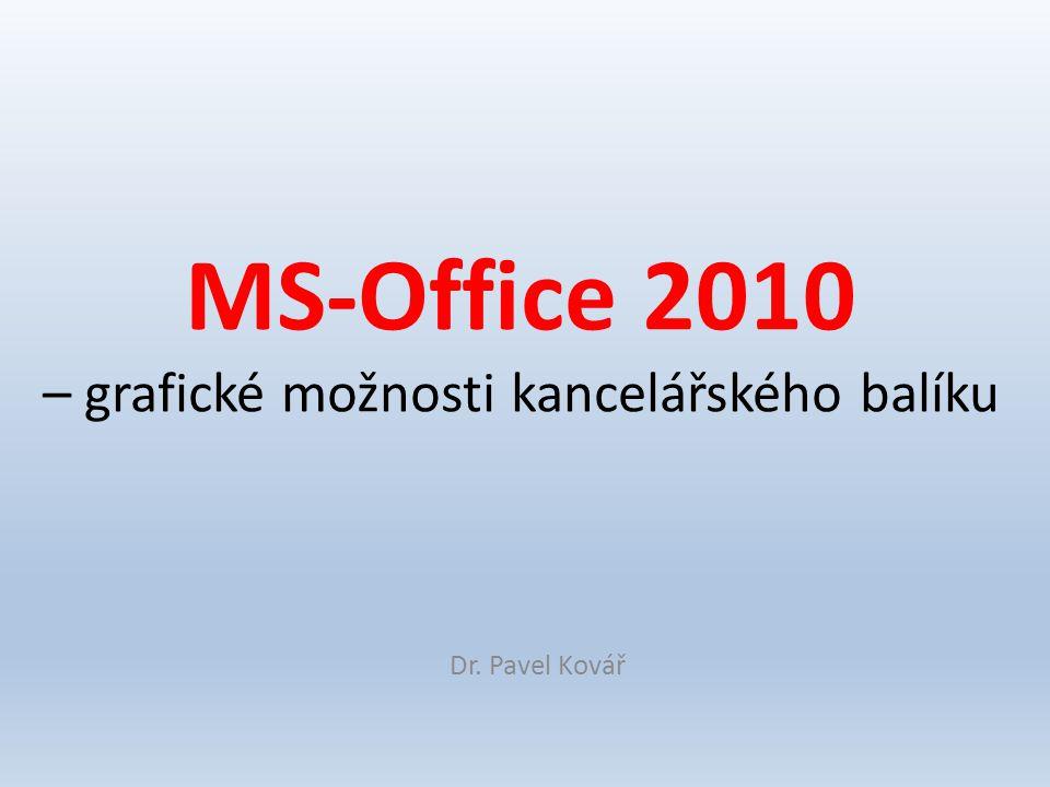 MS-Office 2010 – grafické možnosti kancelářského balíku Dr. Pavel Kovář
