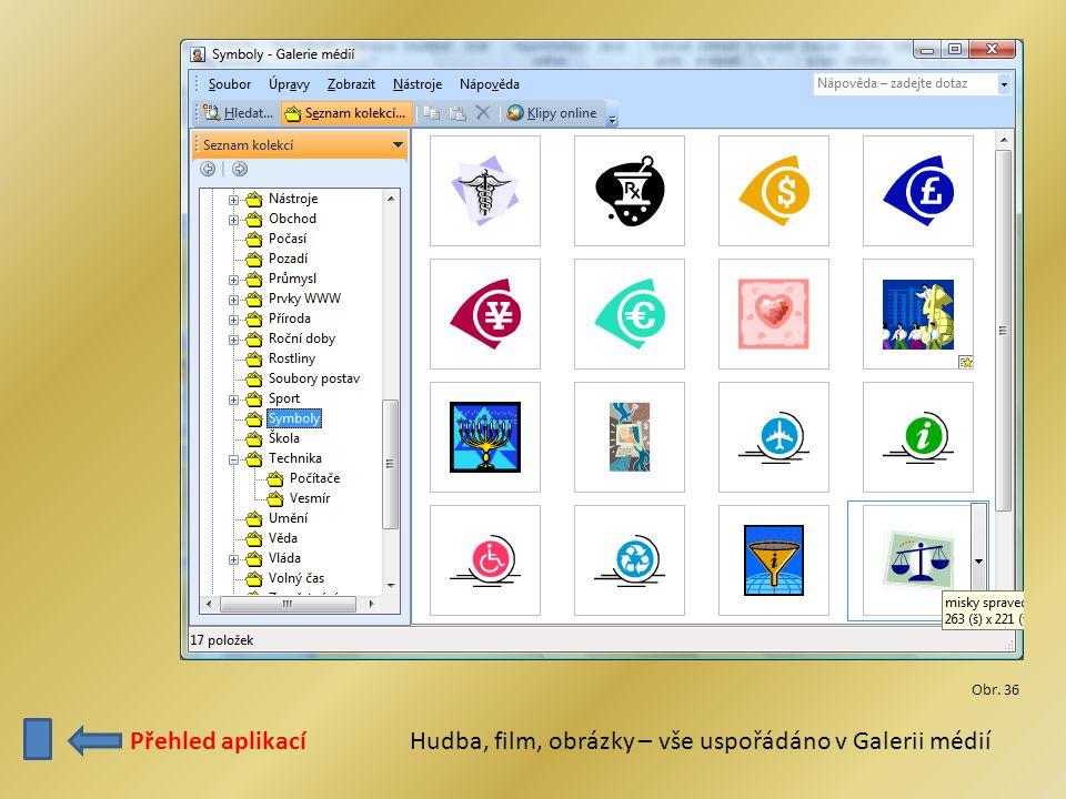 Přehled aplikacíHudba, film, obrázky – vše uspořádáno v Galerii médií Obr. 36