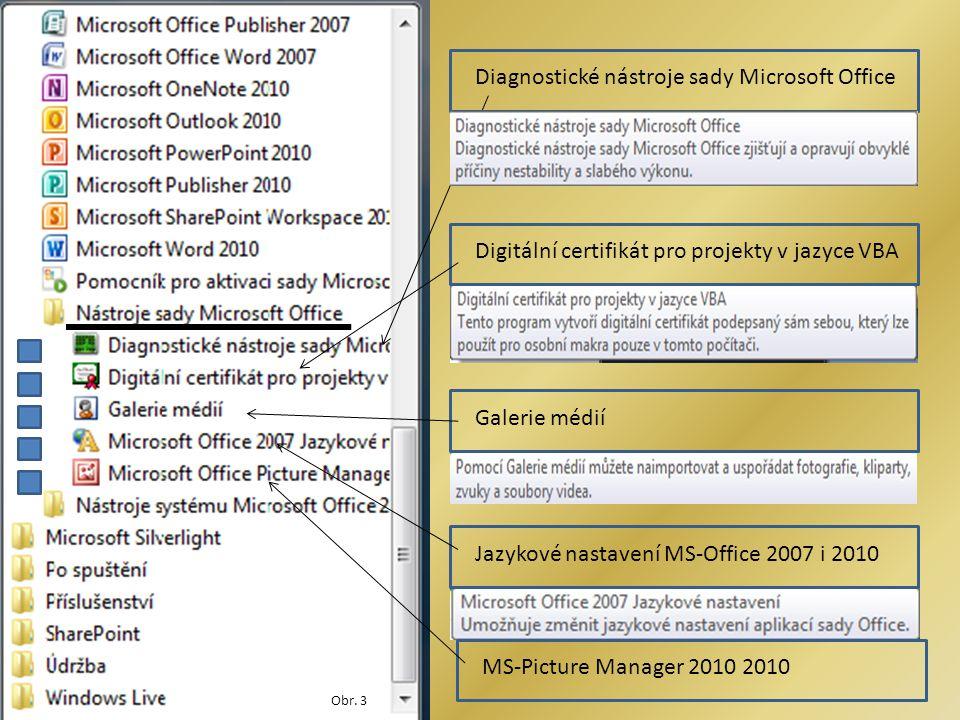 Diagnostické nástroje sady Microsoft Office Digitální certifikát pro projekty v jazyce VBA Galerie médií Jazykové nastavení MS-Office 2007 i 2010 MS-P