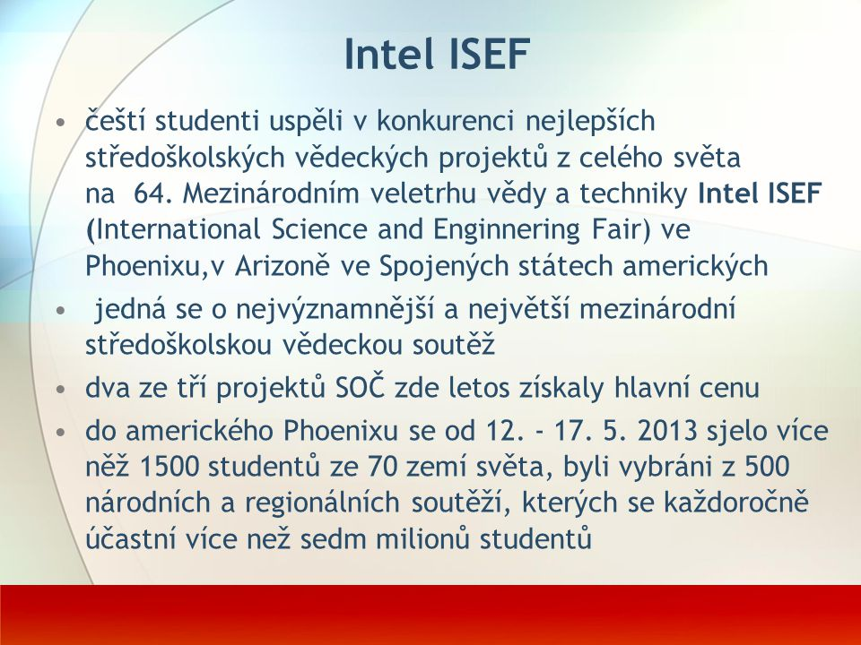 Intel ISEF čeští studenti uspěli v konkurenci nejlepších středoškolských vědeckých projektů z celého světa na 64. Mezinárodním veletrhu vědy a technik