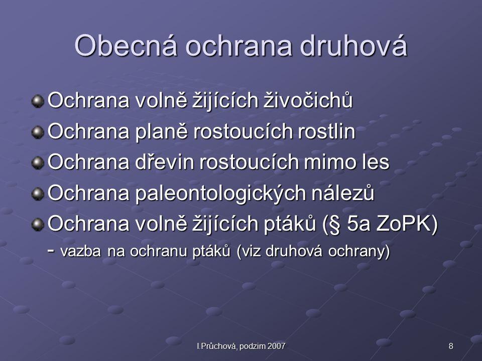 29I.Průchová, podzim 2007 Omezení vstupu § 64 ZoPK – z důvodu ochrany přírody, souladné s čl.