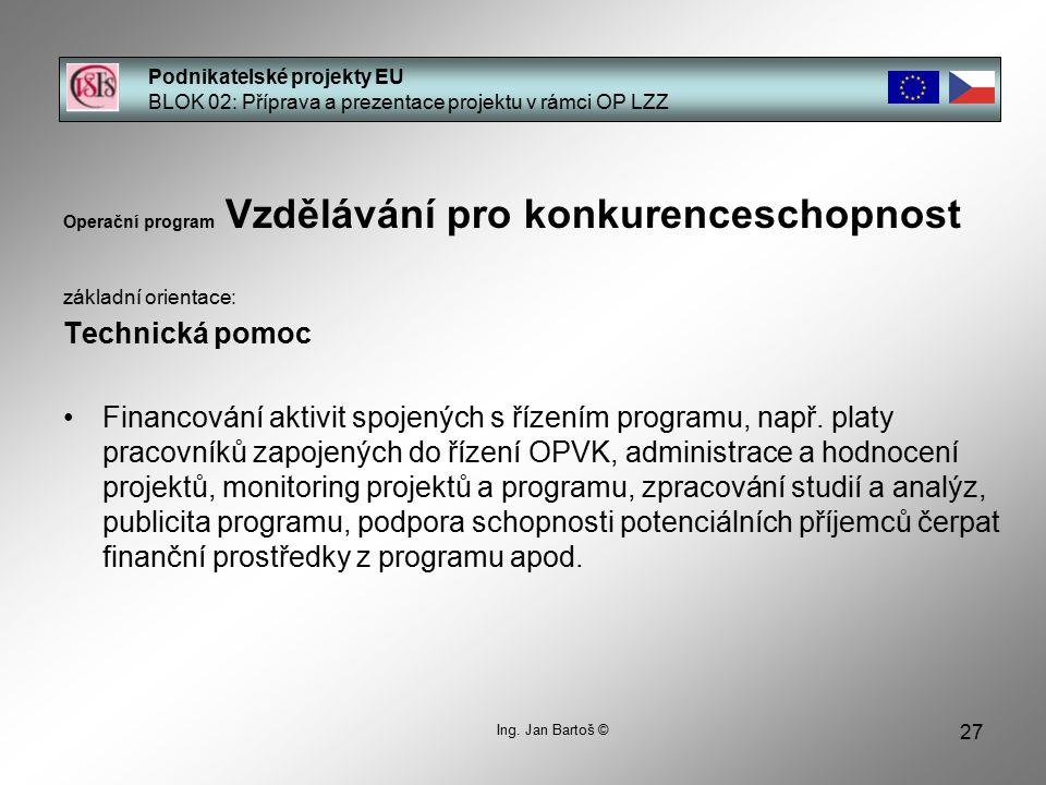 27 Podnikatelské projekty EU BLOK 02: Příprava a prezentace projektu v rámci OP LZZ Ing.