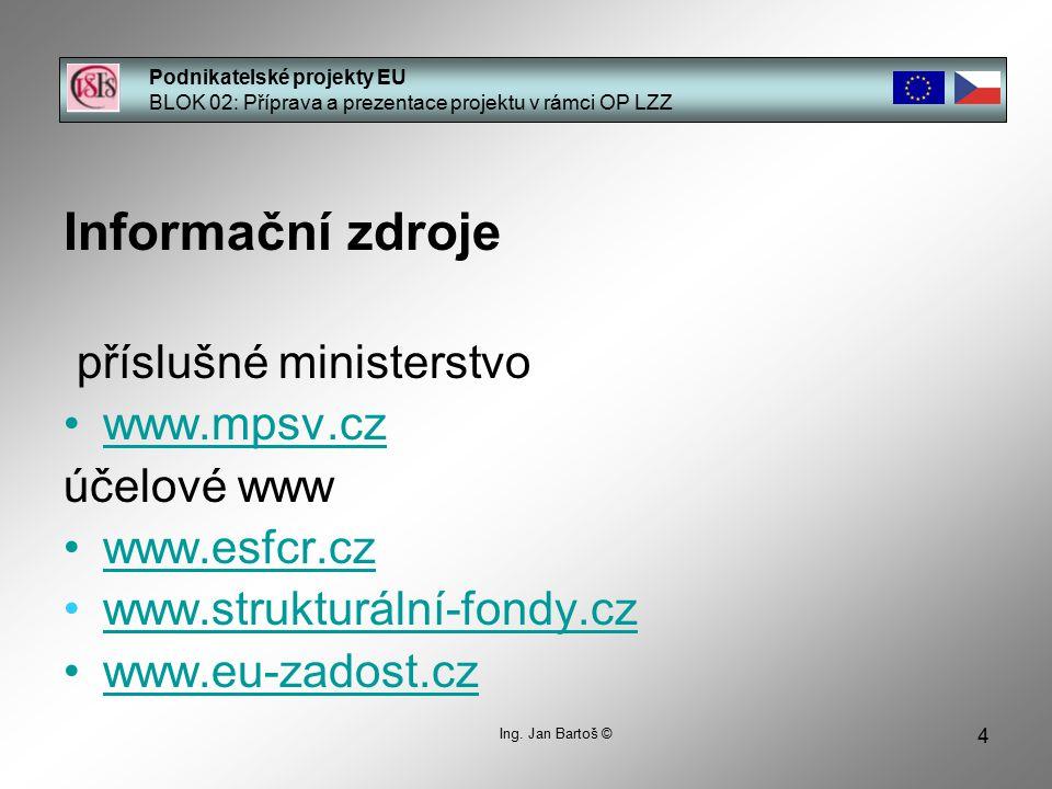 4 Podnikatelské projekty EU BLOK 02: Příprava a prezentace projektu v rámci OP LZZ Ing.