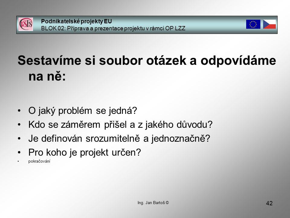 42 Podnikatelské projekty EU BLOK 02: Příprava a prezentace projektu v rámci OP LZZ Ing.