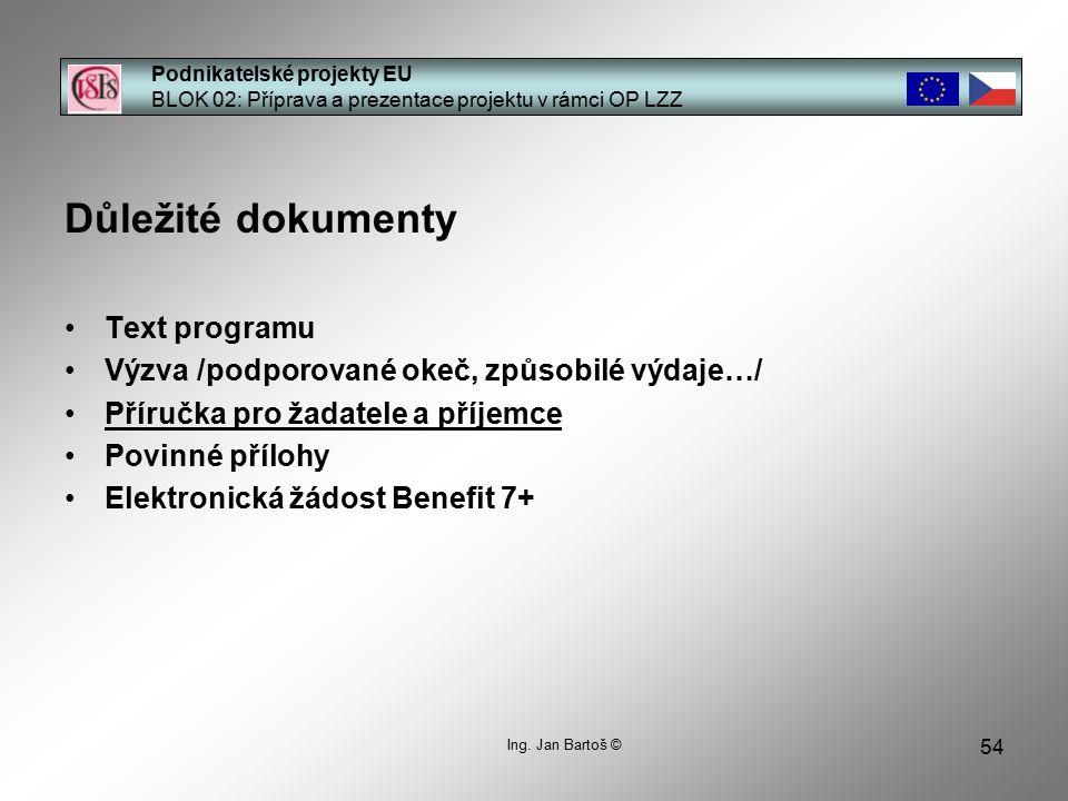 54 Podnikatelské projekty EU BLOK 02: Příprava a prezentace projektu v rámci OP LZZ Ing.