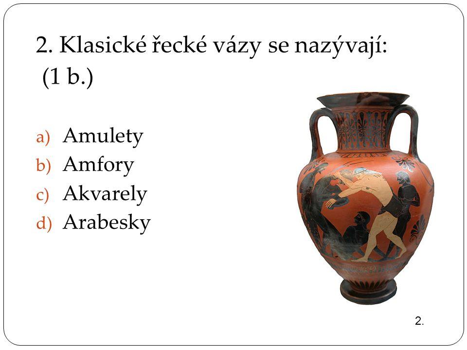 3. Obraz složený z barevných kamínků či sklíček se nazývá? (1 b.) 4. Co to jsou fresky? (1 b.)