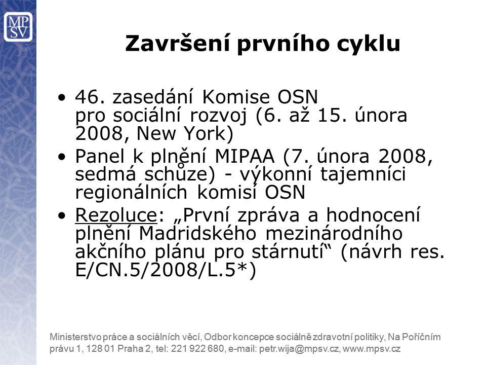 Ministerstvo práce a sociálních věcí, Odbor koncepce sociálně zdravotní politiky, Na Poříčním právu 1, 128 01 Praha 2, tel: 221 922 680, e-mail: petr.wija@mpsv.cz, www.mpsv.cz 46.