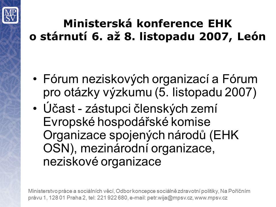 Fórum neziskových organizací a Fórum pro otázky výzkumu (5. listopadu 2007) Účast - zástupci členských zemí Evropské hospodářské komise Organizace spo