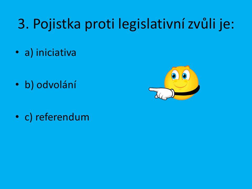 """4. Volební systém založený na principu """"vítěz bere vše je: a) poměrný b) většinový c) proporční"""