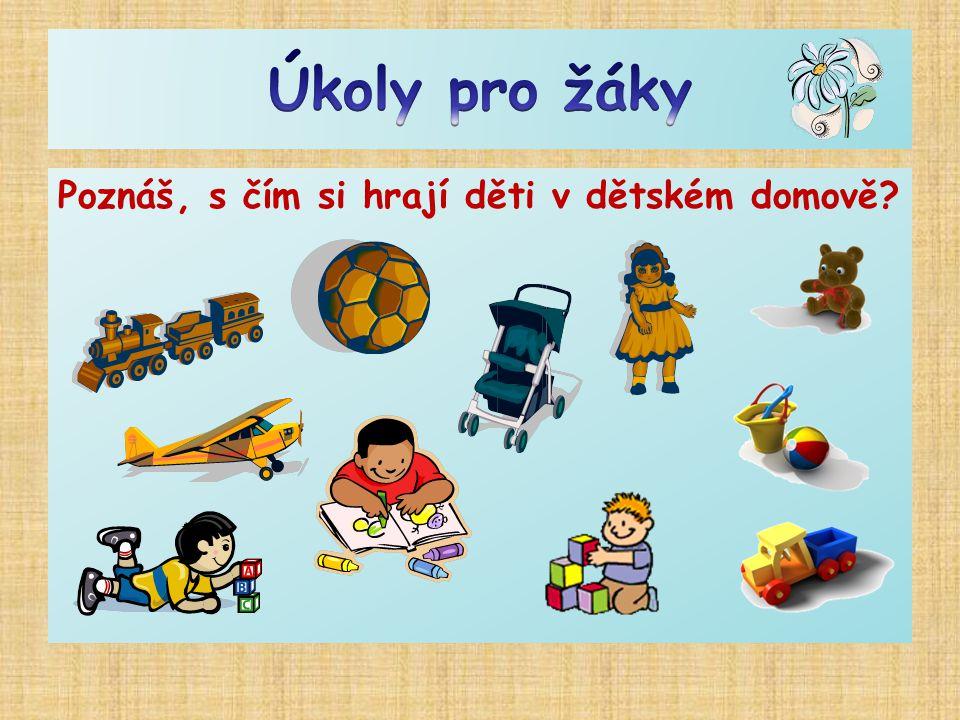 Poznáš, s čím si hrají děti v dětském domově?