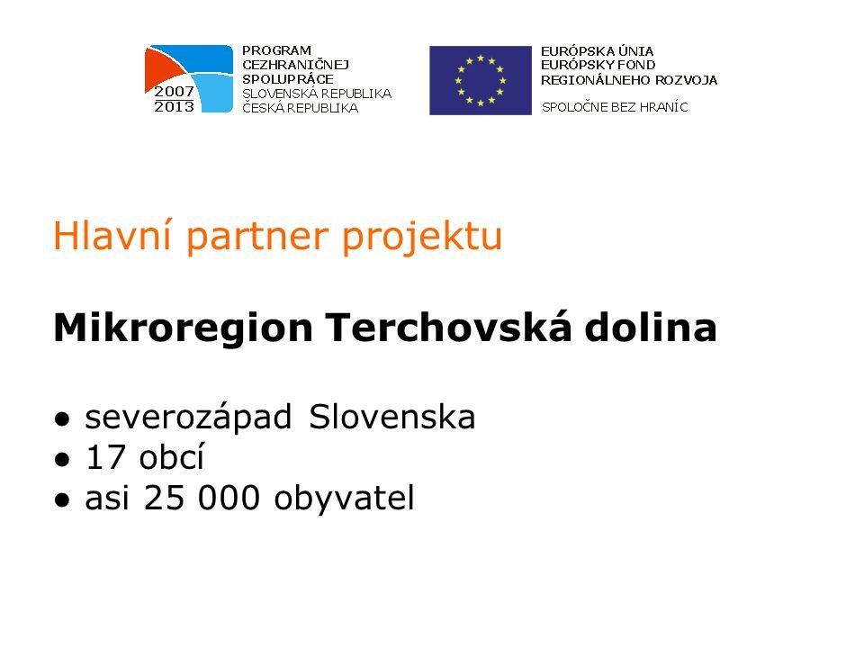 Hlavní partner projektu Mikroregion Terchovská dolina ● severozápad Slovenska ● 17 obcí ● asi 25 000 obyvatel
