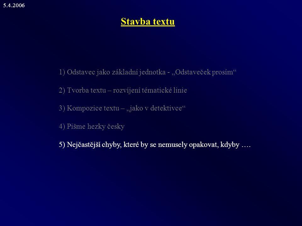 """Stavba textu 1) Odstavec jako základní jednotka - """"Odstaveček prosím"""" 2) Tvorba textu – rozvíjení tématické linie 3) Kompozice textu – """"jako v detekti"""