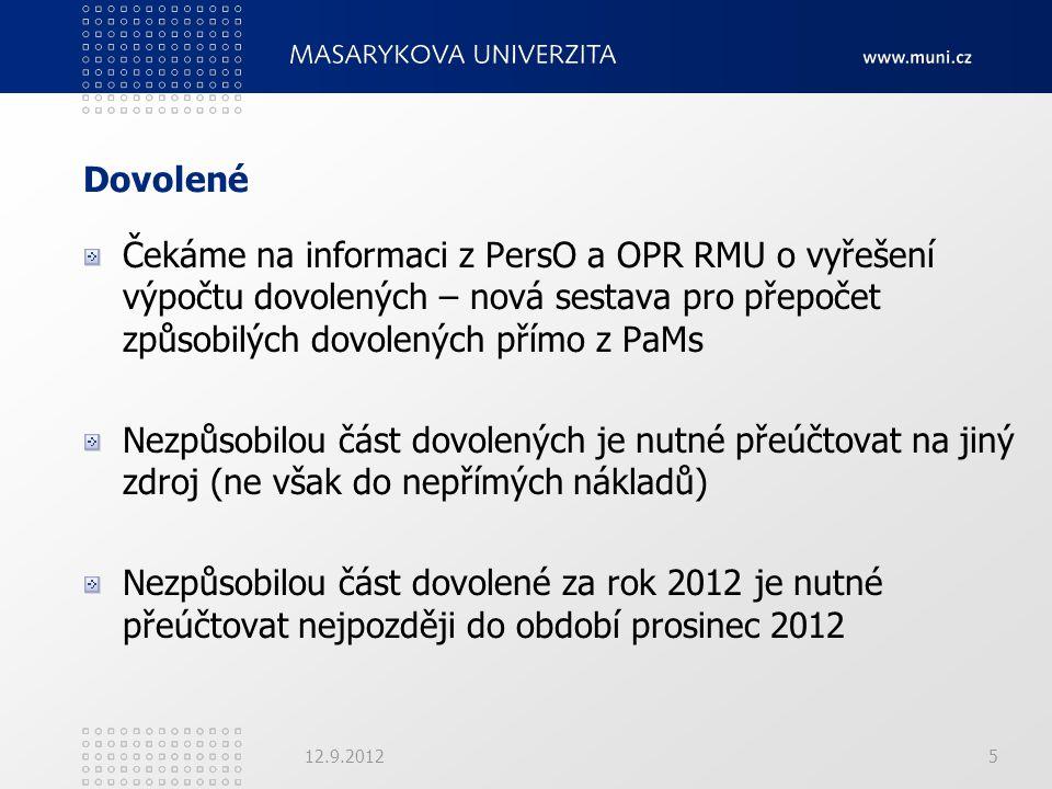 Dovolené Čekáme na informaci z PersO a OPR RMU o vyřešení výpočtu dovolených – nová sestava pro přepočet způsobilých dovolených přímo z PaMs Nezpůsobi