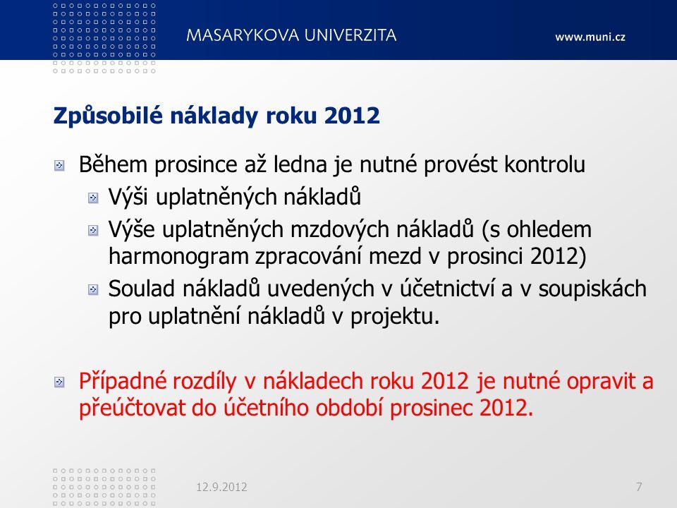 Způsobilé náklady roku 2012 Během prosince až ledna je nutné provést kontrolu Výši uplatněných nákladů Výše uplatněných mzdových nákladů (s ohledem ha