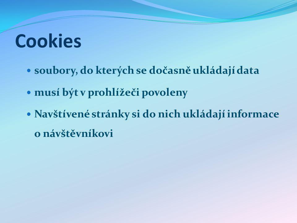 Cookies – princip fungování Odeslání cookies prohlížeči Uložení cookies do PC Použití cookies Při prohlížení stránky pro niž existuje cookies se cookies pošle serveru a daný PHP kód s ní provede potřebné operace