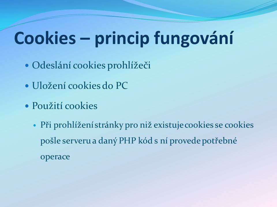 Princip práce - cookies
